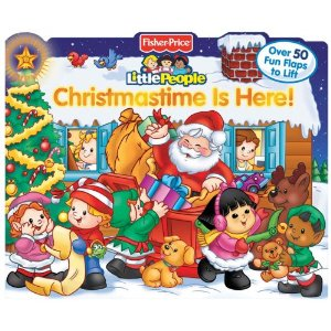 Fisher Price Little People Christmastime Is Here!: Lift the Flap