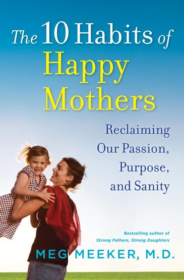0328 Dr Meg meeker 10 Habits of Happy Mothers cover