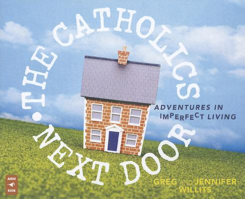 The-Catholics-Next-Door-Willits-Greg-9781616363345