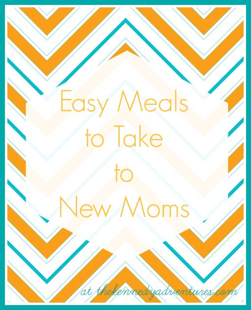 easy meals to take to new moms