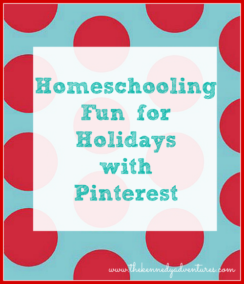 homeschooling fun for holidays with Pinterest