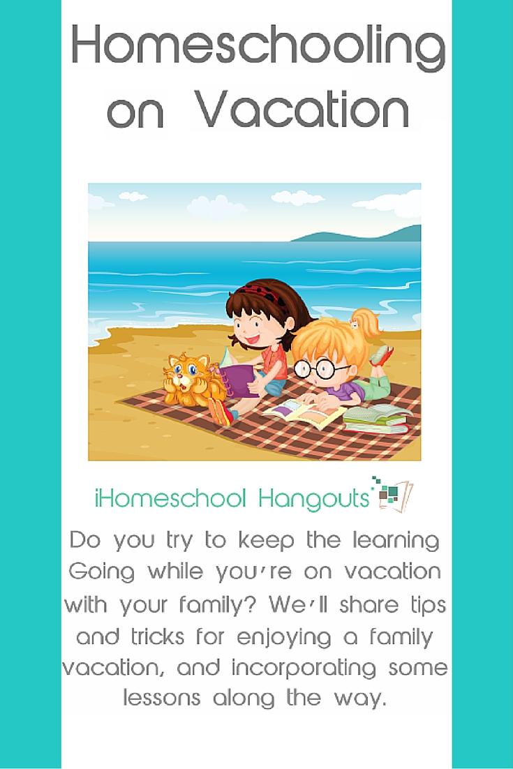 homeschooling on vacation