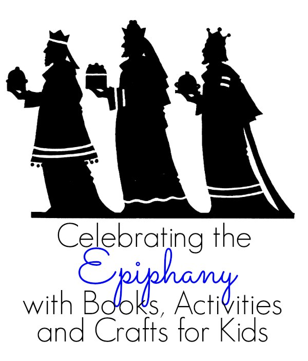 Books, Activities and Crafts to Celebrate the Epiphany