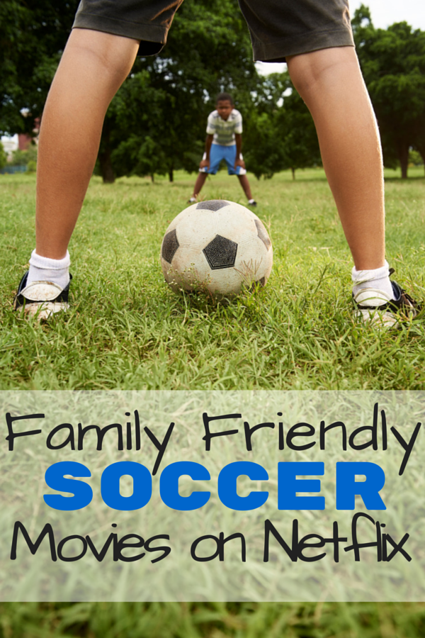 family friendly soccer movies on netflix
