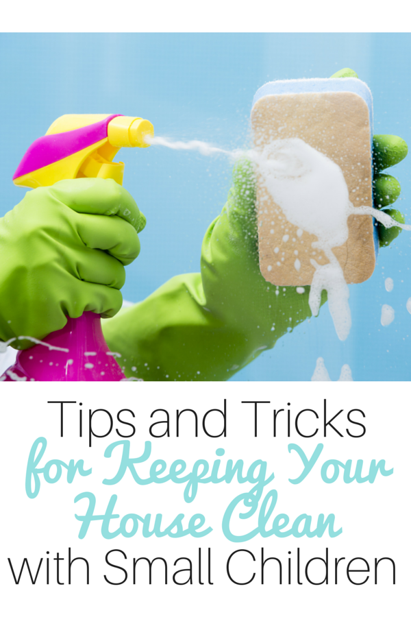 tips and tricks for cleaning house with children