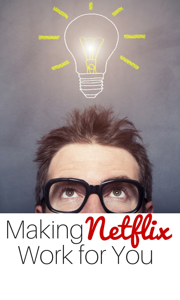 Making Netflix work for you