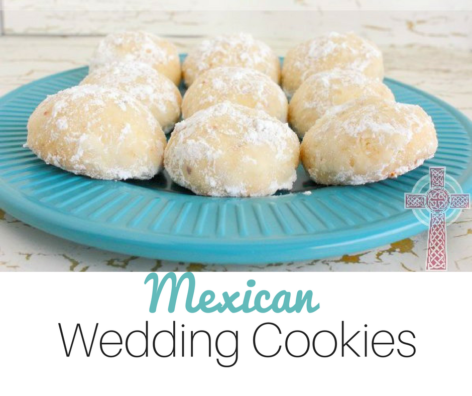 Mexican Wedding Cookies --- perfect for celebrating feast days of Mexican saints in your family!