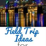 staycation ideas and field trips in Louisvile, KY
