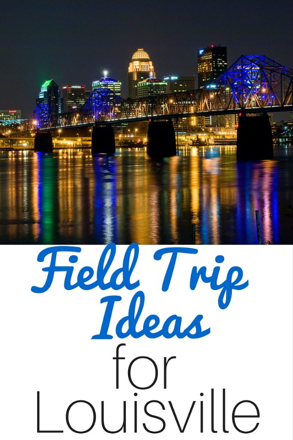 staycation ideas and field trips in Louisvile, KY