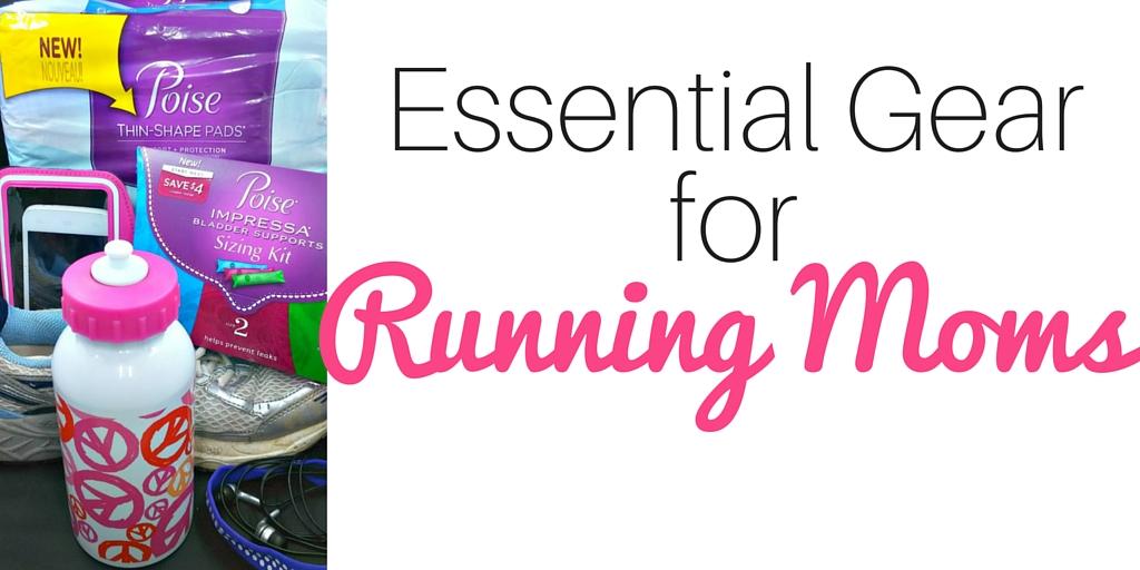 Essential Gear for Running Moms #SeizeYourPoiseMoment