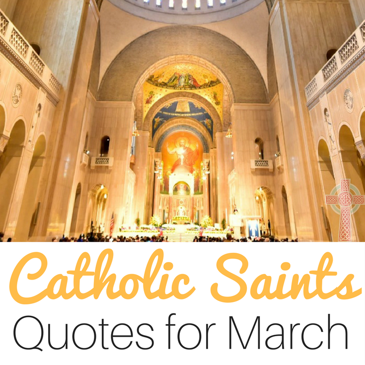 Spend some time studying these Saints quotes in March. Pick your favorite and dive in!