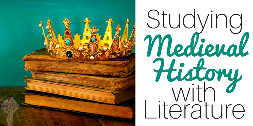 Teach medieval history in your homeschool by using amazing literature. History doesn't have to be dull!