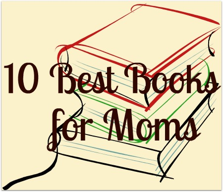 10 Best Books for Moms