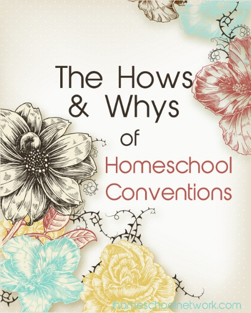 Homeschool conventions hows and whys