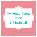 romantic things to do in Cincinnati