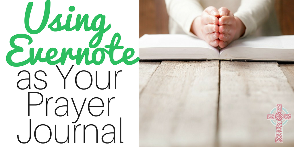 Using Evernote as Your Prayer Journal --- a fantastic way for tech savvy moms to organize their prayer lives.