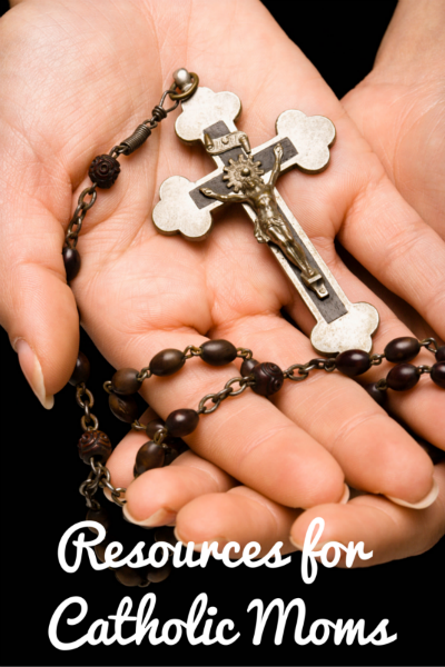 Resources for Catholic Moms
