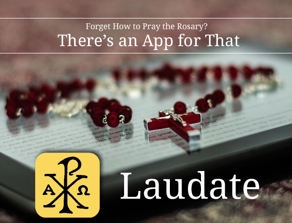 Laudate - the Only Catholic App You'll Ever Need - The