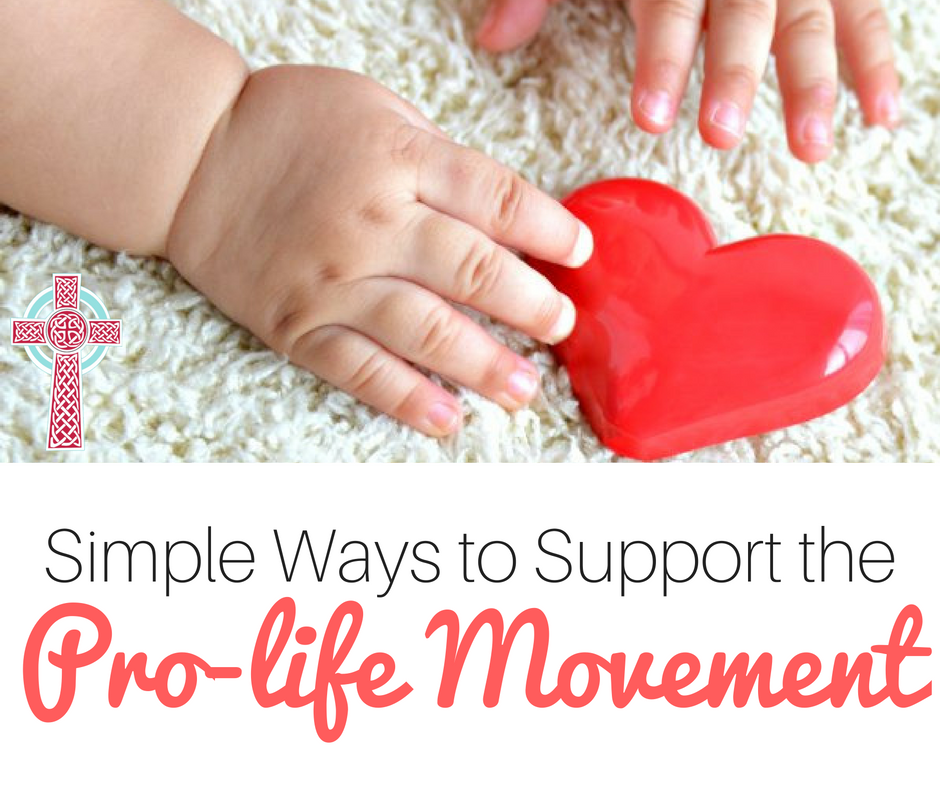 Simple Ways to Support the Pro-life movement