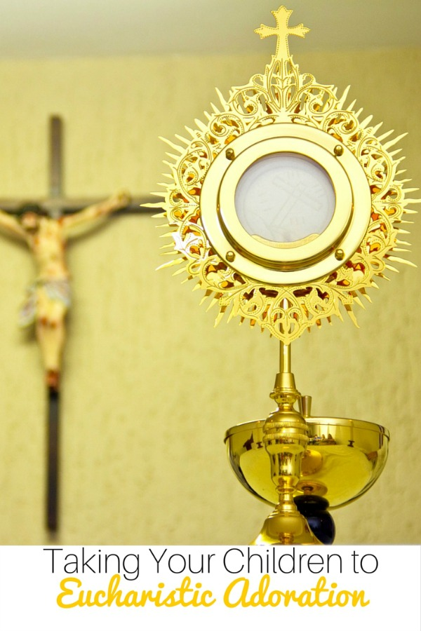 Taking Your Children to Eucharistic Adoration