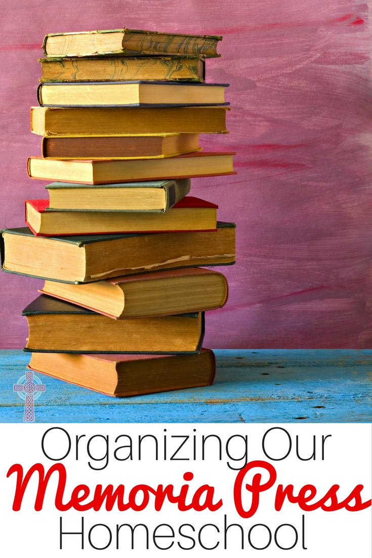 Tips and Tricks for Organizing Your Memoria Press Homeschool