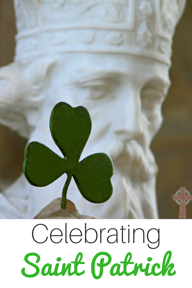 Easy Ways to Celebrate Saint Patrick – Part of the Catholic Saints Celebrations