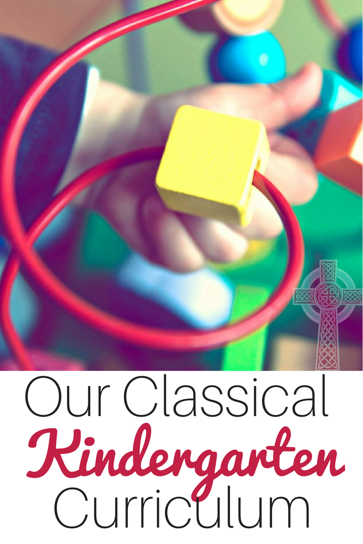 Our Classical Christian Curriculum for Kindergarten