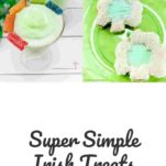 Super Simple Irish Treats for St Patrick's Day