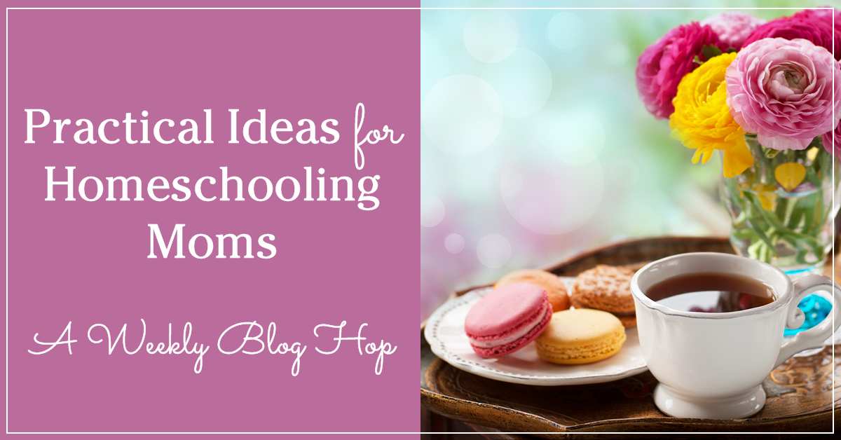 Practical Ideas for Homeschooling Moms